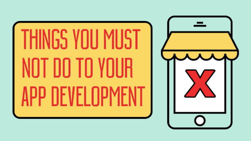 10 کاری که نباید در طراحی اپلیکیشن موبایل انجام دهید